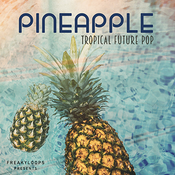 Freaky Loops | Products - Pineapple: Tropical Future Pop